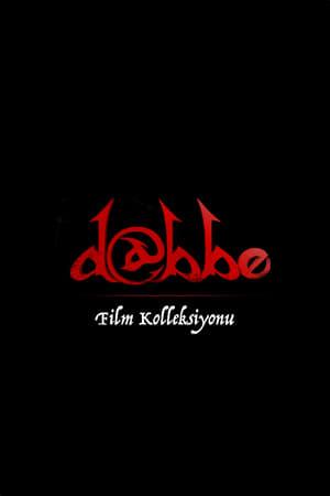 Assistir Dabbe Film Serisi Coleção Online Grátis HD Legendado e Dublado