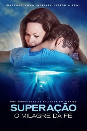 Superação: O Milagre da Fé Torrent (BluRay) 720p e 1080p Dual Áudio – Mega – Google Drive – Download
