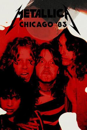 Metallica: Live in Chicago, Illinois - August 12, 1983