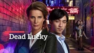 Poster serie TV Dead Lucky Online