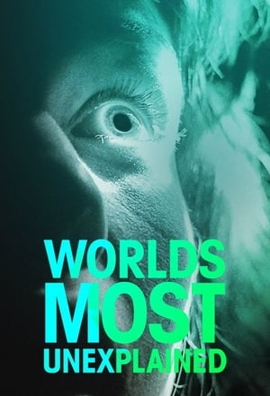 Worlds Most Unexplained – Season 1