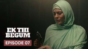Ek Thi Begum Season 1 Episode 7