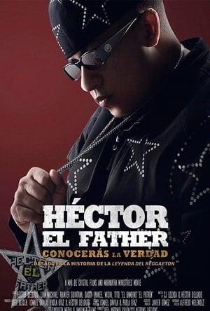poster Héctor El Father: Conocerás la verdad