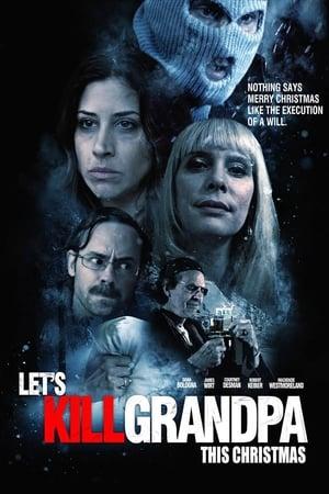 Let's Kill Grandpa This Christmas (2017)