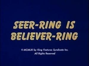 Seer-ring Is Believer-ring