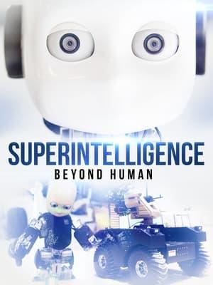 Superintelligence: Beyond Human (2019)