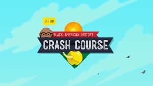Crash Course Black American History (2021)