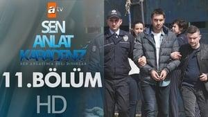 Sen Anlat Karadeniz – Lacrimi la Marea Neagră: 1×11, episod online