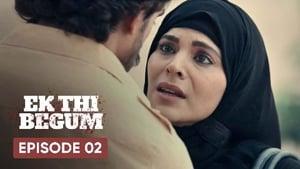 Ek Thi Begum Season 1 Episode 2