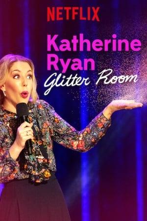 Katherine Ryan: Glitter Room 2019