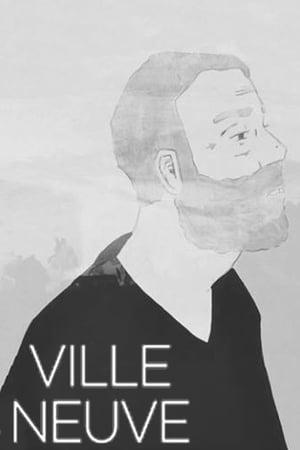 Watch Ville Neuve Full Movie