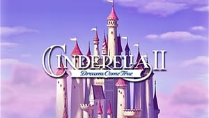 Cinderella II: Dreams Come True (2002) Full Movie, Watch Free Online And Download HD