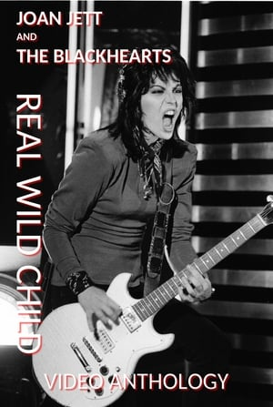 Joan Jett and The Blackhearts: Real Wild Child - Video Anthology (2003)