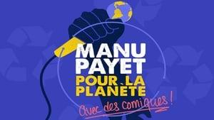 Montreux Comedy Festival 2018 – Manu Payet Pour La Planète (2018)