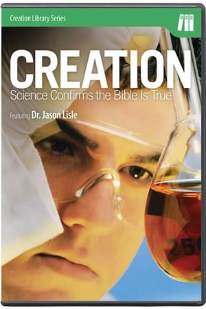 Creation: Science Confirms the Bible is True