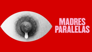 Captura de Madres paralelas (2021)