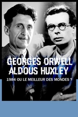 George Orwell, Aldous Huxley : « 1984 » ou « Le Meilleur des mondes » ?