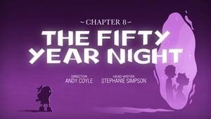 Capítulo 8: A noite de 50 anos