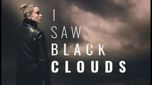 I Saw Black Clouds (2021)