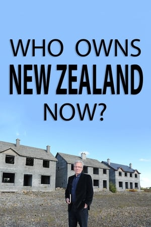 Who Owns New Zealand Now? streaming