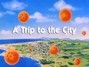 Now you watch episode A Trip to the City - Dragon Ball