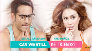 Can We Still Be Friends? 2017 – Hd Full Movies