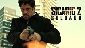 Watch Sicario Day of the Soldado Full Movie Free Download