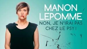 Manon Lepomme : Non je n'irai pas chez le psy !