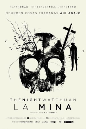 The Night Watchman: La mina