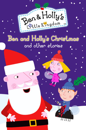Ben and Holly's Little Kingdom: Ben and Holly's Christmas and other adventures