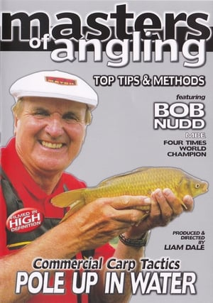 Masters of Angling, Featuring Bob Nudd, Commercial Carp Tactics, Pole up in the Water (1969)