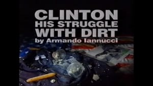 English movie from 1998: Clinton: His Struggle with Dirt