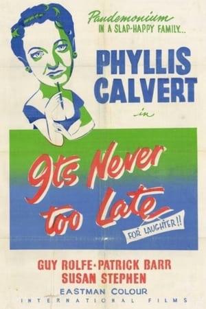 It's Never Too Late – Oare e prea târziu? (1956)