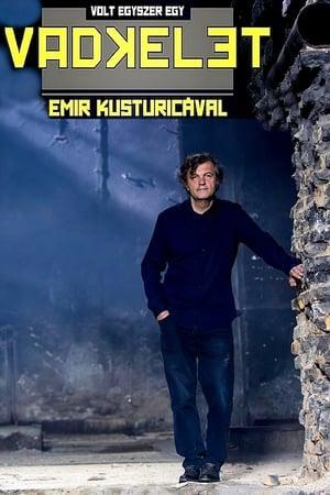 Volt egyszer egy Vadkelet - Emir Kusturicával
