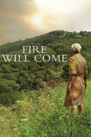 Fire Will Come              2019 Full Movie