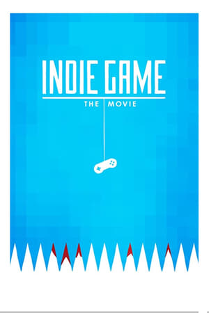 Indie Game: The Movie (2012)