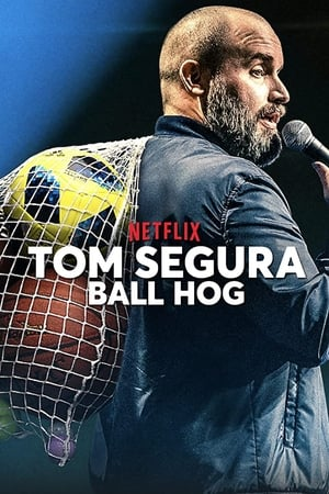 Tom Segura: Ball Hog-Tom Segura