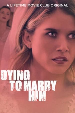 Dying To Marry Him (2021)