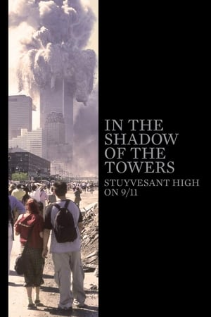 In the Shadow of the Towers: Stuyvesant High on 9/11-Azwaad Movie Database