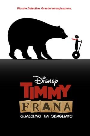 Timmy Frana: qualcuno ha sbagliato (2020)