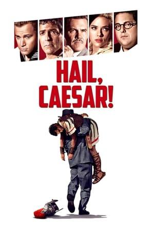 Hail, Caesar! – Ave, Cezar! (2016)