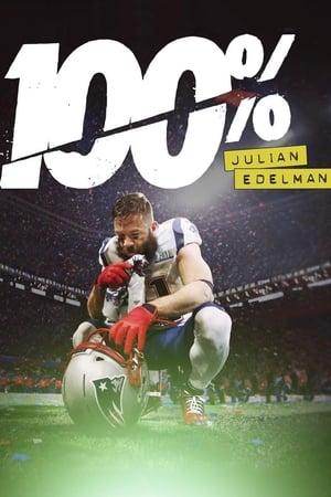 Watch 100%: Julian Edelman Full Movie