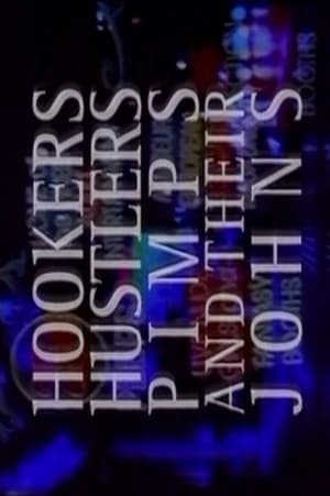 Hookers, Hustlers, Pimps and Their Johns (1993)