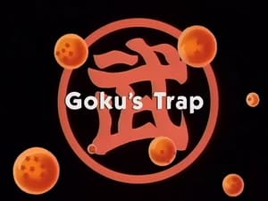 Now you watch episode Goku's Trap - Dragon Ball