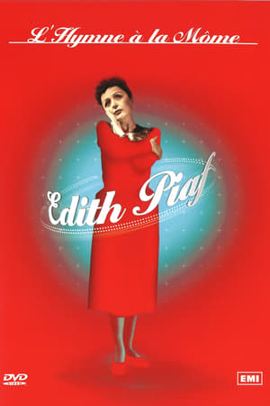 Édith Piaf : L'Hymne à la môme (2008)