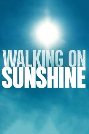 Watch Walking on Sunshine Full Movie