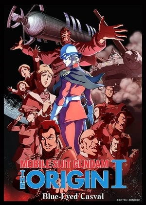 Mobile Suit Gundam: The Origin I – Blue-Eyed Casval (2015)