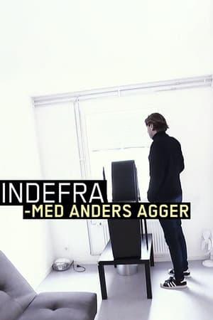 Indefra - med Anders Agger