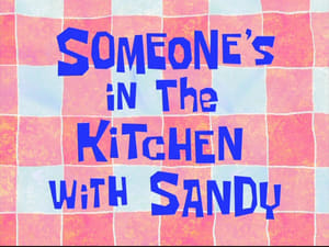 SpongeBob SquarePants Season 7 : Someone's in the Kitchen with Sandy