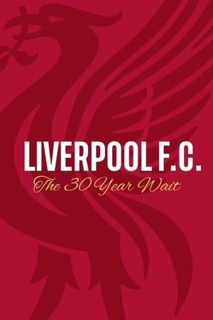 Liverpool FC: The 30 Year Wait (2020)